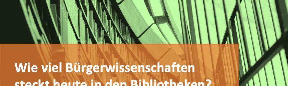 Wie viel Bürgerwissenschaften steckt heute in Bibliotheken? Ankündigung Spezialchat mit Jens Bemme und Martin Munke